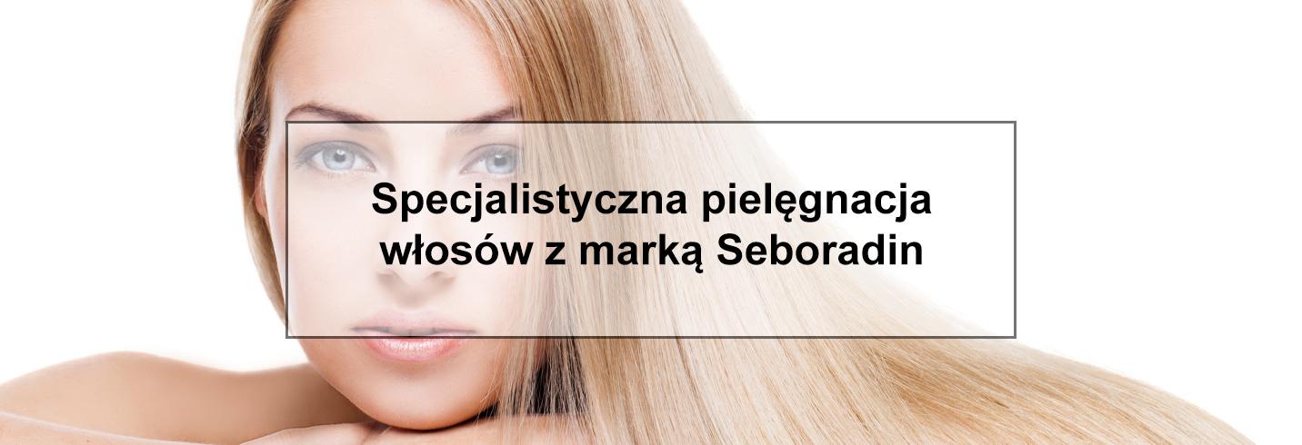 Specjalistyczna pielęgnacja włosów z marką Seboradin