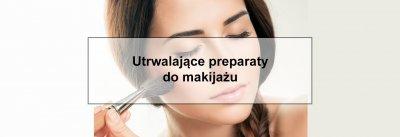 Utrwalające preparaty do makijażu