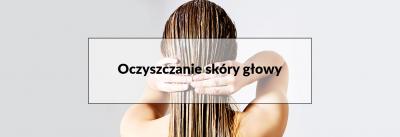 Oczyszczanie skóry głowy